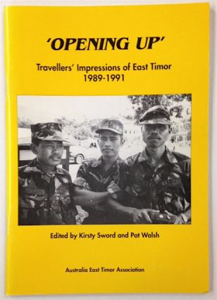 """""""Opening up"""": travellers' impressions of East Timor, 1989-1991"""