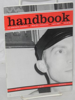 Handbook: the alternative quarterly vol. 1 #2, April 2007. Darren Ankenbauer, Chet Diffy Dean...