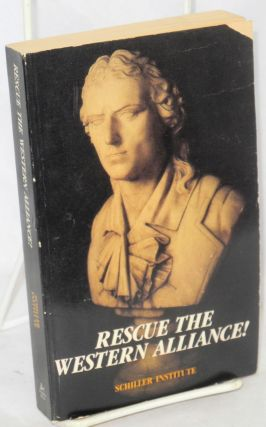 Rescue the Western Alliance! Proceedings of the First International Conference of the Schiller...