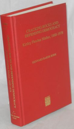 Cracking Rocks and Defending Democracy: Kirtley Fletcher Mather, scientist, teacher, social...