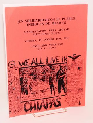 We All Live in Chiapas: ¡en solidaridad con el Pueblo Indigena de Mexico! [handbill]...