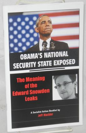 Obama's national security state exposed: the meaning of the Edward Snowden leaks. Jeff Mackler