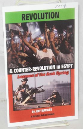 Revolution and counter-revolution in Egypt: lessons of the Arab Spring. Jeff Mackler