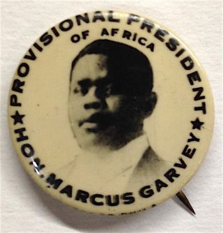 Provisional President of Africa / Hon. Marcus Garvey [pinback button]. Marcus Garvey