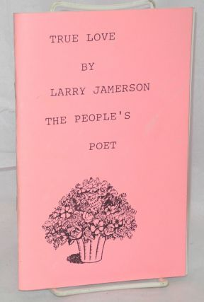 True Love by Larry Jamerson, the People's Poet. Larry Jamerson