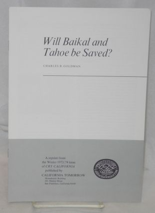 Will Baikal and Tahoe Be Saved? Charles R. Goldman