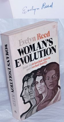 Woman's evolution from matriarchal clan to patriarchal family. Evelyn Reed