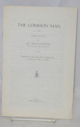 The common man. Speech delivered by Hon. Tomás Confesor, Secretary of the Interior, on the...