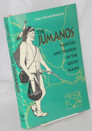 The Jumanos, hunters and traders of the South Plains. Nancy Parrott Hickerson