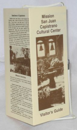 Mission San Juan Capistrano Cultural Center; Visitor's Guide