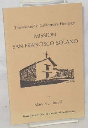 Mission San Francisco Solano. Mary Null Boul&eacute