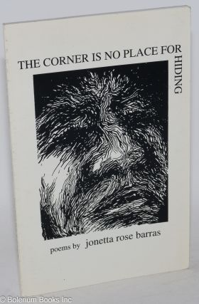 The Corner is No Place for Hiding: poems. Jonetta Rose Barras