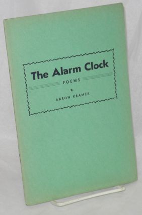 The alarm clock, poems. Aaron Kramer