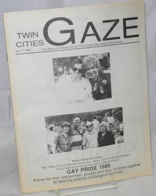 Twin Cities Gaze: the news bi-weekly for the Twin Cities Gay/Lesbian Community July 11, 1986; Gay...