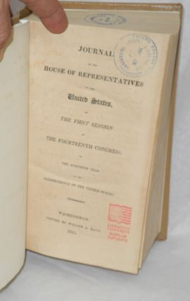 Journal of the House of Representatives of the United States, at the First Session of the Fourteenth Congress, in the Fortieth Year of the Independence of the United States