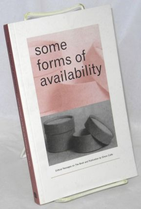 Some forms of availability: critical passages on the book and publication. Simon Cutts.