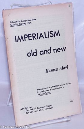 Imperialism old and new. Hamza Alavi