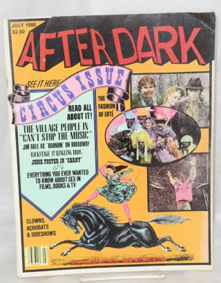 After Dark: magazine of entertainment vol. 13, #3, July 1980; Circus issue. Charles Kriebel, Jodie Foster Brant Mewborn, Glenda Jackson, Bruce Jenne, Patrick Pacheco, Diane Blanchard.