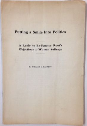 Putting a smile into politics: a reply to ex-Senator Root's objections to woman suffrage