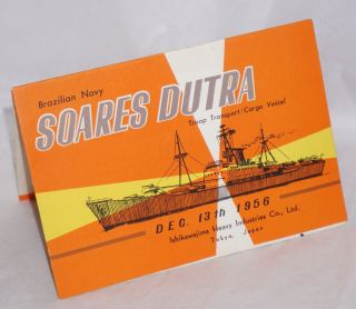 Brazilian Navy Soares Dutra: troop transport/cargo vessel [postcard and folder] Dec. 13th 1956,...