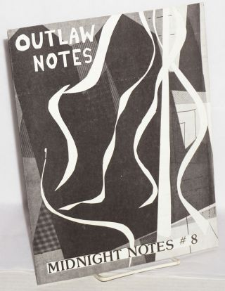 Midnight Notes no. 8: Outlaw Notes