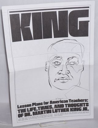 King: Lesson plans for American teachers. The life, times and thoughts of Dr. Martin Luther King, Jr