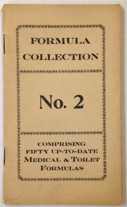 Formula collection no. 2. Comprising fifty up-to-date medical & toilet formulas