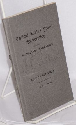 United States Steel Corporation and subsidiary companies. List of officials. July 1, 1920