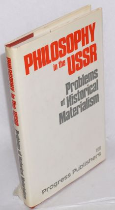 Philosophy in the USSR; problems of historical materialism