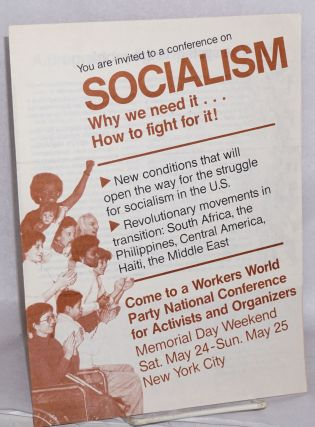 You are invited to a conference on socialism, why we need it ... how to fight for it! [...] Come to a Workers World Party National Conference for Activists and Organizers, Memorial Day weekend, Sat. May 24 - Sun. May 25, New York City