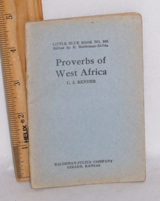 Proverbs of West Africa. C. J. Bender