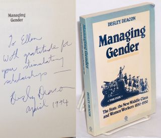 Managing gender, the state, the new middle class and women workers 1830-1930. Desley Deacon