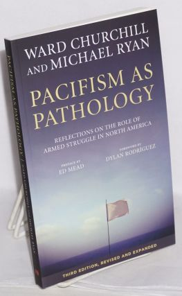 Pacifism as Pathology: Reflections on the Role of Armed Struggle in North America. Ward...