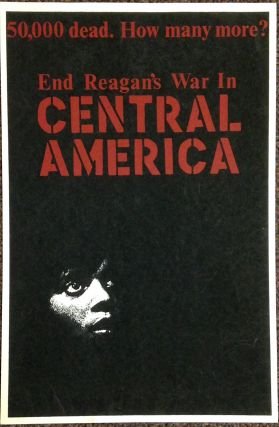 50,000 dead. How many more? End Reagan's war in Central America [poster