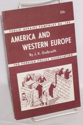 America and Western Europe. J. K. Galbraith