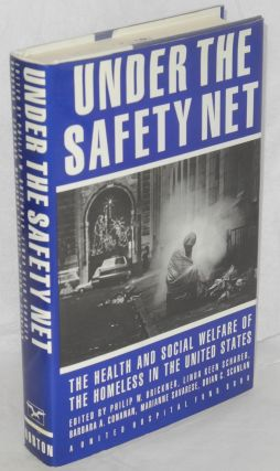 Under the safety net; the health and social welfare of the homeless in the United States. Edited...