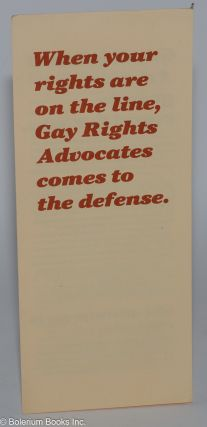 When your rights are on the line, Gay Rights Advocates comes to the defense [brochure]. GRA - Gay...
