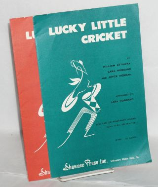 Lucky Little Cricket [sheet music for mixed voices - two versions]. William Attaway, Lara...