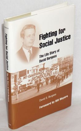 Fighting for social justice: the life story of David Burgess. Foreword by Bill Moyers. David Burgess