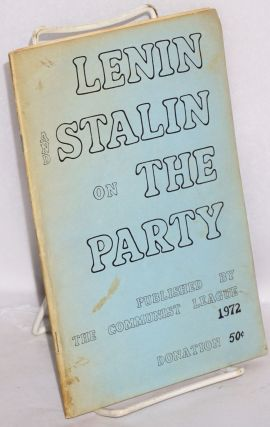 Lenin and Stalin on the Party
