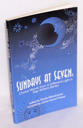 Sundays at Seven; choice words from A Different Light's gay writers series. Rondo Mieczkowski,...