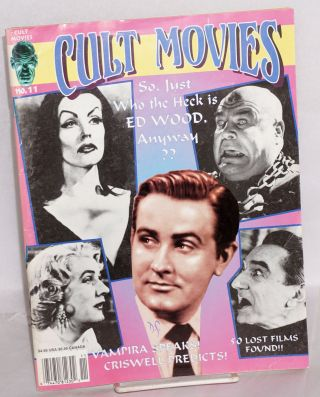 Cult Movies: So, just who the Heck is Ed Wood, anyway? #11; special Ed Wood, Jr. issue. Michael...