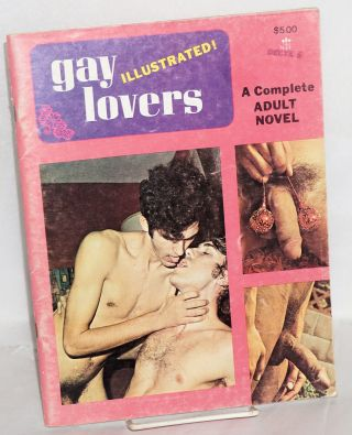 Gay Lovers: a complete adult novel; illustrated. Anonymous.