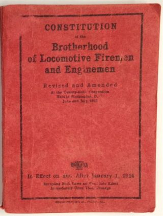 Constitution of the Brotherhood of Locomotive Firemen and Enginemen. Revised and amended at the...
