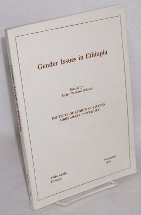 Proceedings of the First University Seminar on Gender issues in Ethiopia. Addis Ababa, December...