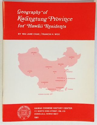Geography of Kwangtung Province for Hawaii residents. Wai Jane Char, Francis H. Woo