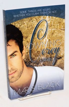 Owning Corey: a novel. Maris Black