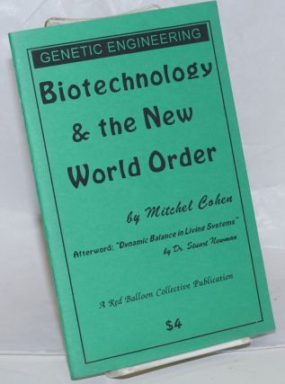 Biotechnology & the new world order. Afterword: Dynamic balance in living systems by Dr. Stuart...