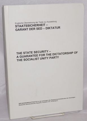 The state security - a guarantee for the dictatorship of the Socialist Unity Party / Staatssicherheit, Garant der SED-Diktatur