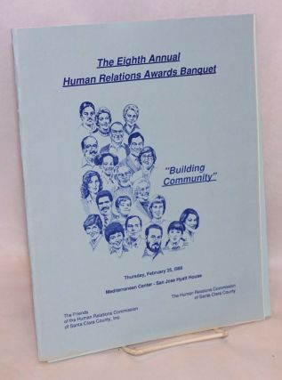 Eighth Annual Human Relations Awards Banquet Building Community, February 25, 1988. Human...